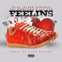 Oni Montana x Lil Yee - Feelins (Prod. High Volume)